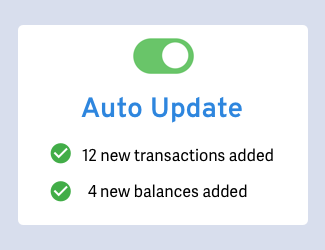 <strong>Choose auto-update, or manually import recent transactions with a click</strong>