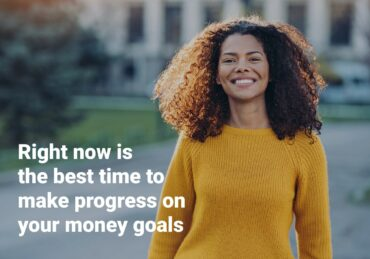 4 Reasons Right Now is the Best Time for Making Progress on Your Money Goals